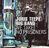 echange, troc Joris Teepe Big Band - We Take No Prisoners