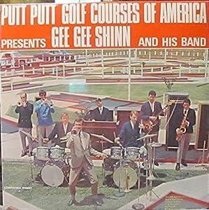 Gee Gee Shinn Putt Putt Golf Courses Of America Presents Gee Gee Shinn And His Band