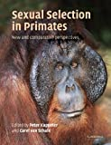 Sexual Selection in Primates: New and Comparative Perspectives
