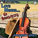 Love Means No Boundaries Audiobook by Andrew Grey Narrated by Sean Crisden