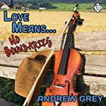 Love Means... No Boundaries - Andrew Grey