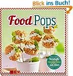Food Pops: Herzhafte H�ppchen am Stiel