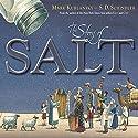 The Story of Salt Audiobook by Mark Kurlansky Narrated by Brett Barry