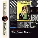 The Secret House Hörbuch von Edgar Wallace Gesprochen von: Don W. Jenkins