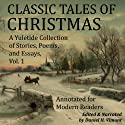 Classic Tales of Christmas: A Yuletide Collection of Stories, Poems, and Essays (       UNABRIDGED) by Harrison Morris, Alphonse Daudet, John Fox Jr., Max Beerbohm, Henry Wadsworth Longfellow, Richmal Crompton, Christina Rossetti, Georg Schuster Narrated by Daniel H. Vimont