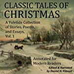 Classic Tales of Christmas: A Yuletide Collection of Stories, Poems, and Essays | Harrison Morris,Alphonse Daudet,John Fox Jr.,Max Beerbohm,Henry Wadsworth Longfellow,Richmal Crompton,Christina Rossetti,Georg Schuster