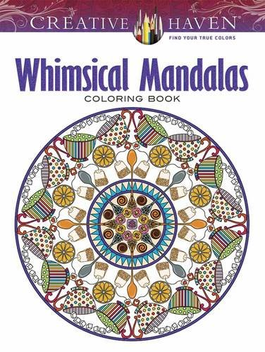 Creative Haven Whimsical Mandalas Coloring Book (Adult Coloring)