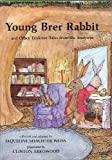 img - for Young Brer Rabbit: And Other Trickster Tales of the Americas (A Barbara Holdridge Book) book / textbook / text book