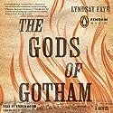 The Gods of Gotham (       UNABRIDGED) by Lyndsay Faye Narrated by Steven Boyer
