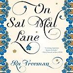 On Sal Mal Lane: A Novel | Ru Freeman