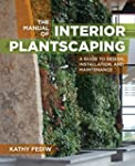 The Manual of Interior Plantscaping:...