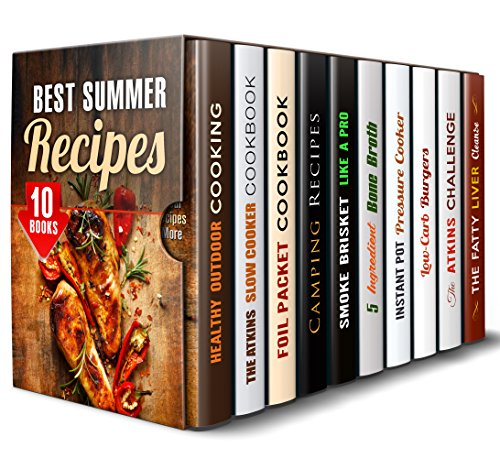 Best Summer Recipes Box Set (10 in 1): Healthy Outdoor and Indoor Cooking that You and Your Family will Love (Campfire Meals & Smoking and Grilling) by Veronica Burke, Vicki Day, Rita Hooper, Megan Beck, Melissa Hendricks, Erica Shaw, Brittany Lewis, Grace Cooper, Rebecca Dwight