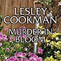 Murder in Bloom: Libby Sarjeant Mystery Series Audiobook by Lesley Cookman Narrated by Patience Tomlinson