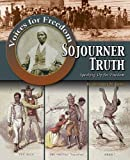 img - for Sojourner Truth: Speaking Up for Freedom (Voices for Freedom: Abolitionist Heroes) book / textbook / text book