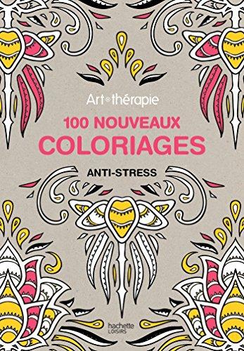 Art-thérapie : 100 nouveaux coloriages anti-stress