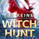 Witch Hunt: Preternatural Affairs, Book 1 Audiobook by SM Reine Narrated by Jeffrey Kafer