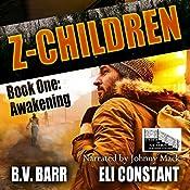 Z Children: Awakening, Book 1 | Eli Constant, B.V. Barr
