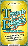 TYPOGRAPHY: ESSENTIALS (w/ bonus content): The FUNDAMENTALS of  having BEAUTIFUL Type for Print and Website Graphic Design (Graphic Design, Graphics, Photography ... for Beginners, Artists, Illustrator, Adobe)
