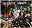 Nacht �ber Berlin: Die leuchtende Hauptstadt von oben