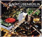 Nacht über Berlin: Die leuchtende Hauptstadt von oben