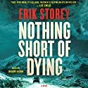 Nothing Short of Dying: A Clyde Barr Novel, Book 1 Audiobook by Erik Storey Narrated by Jeremy Bobb