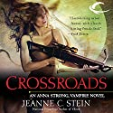 Crossroads: Anna Strong, Vampire, Book 7 (       UNABRIDGED) by Jeanne C. Stein Narrated by Dina Pearlman