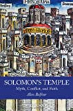 img - for Solomon's Temple: Myth, Conflict, and Faith book / textbook / text book