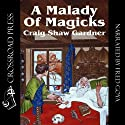 A Malady of Magicks: The Ebenezum Trilogy, Book 1 Audiobook by Craig Shaw Gardner Narrated by Fred Goya