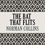 The Bat That Flits | Norman Collins