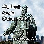 St. Paul: God's Change Agent | John J. Pilch