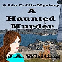 A Haunted Murder: A Lin Coffin Mystery, Book 1 Audiobook by J A Whiting Narrated by Suzie Althens