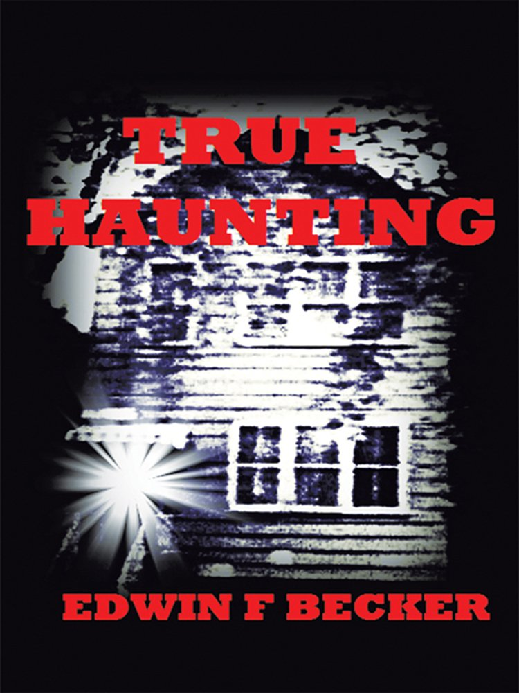 Edwin & Marsha Becker | Casting out Ghostly Apparitions from Your Home