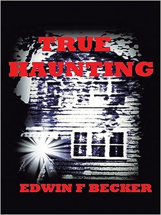 True Haunting written by Edwin F. Becker