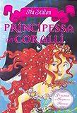Principessa dei coralli. Principesse del regno della fantasia: 2