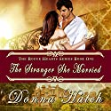 The Stranger She Married: Regency Historical Romance: Rogue Hearts Series, Book 1 Audiobook by Donna Hatch Narrated by Tanya Mills