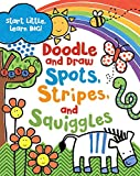 Doodle and Draw Spots, Stripes, and Squiggles (Doodle Books)