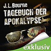 Tagebuch der Apokalypse 1 | [J. L. Bourne]