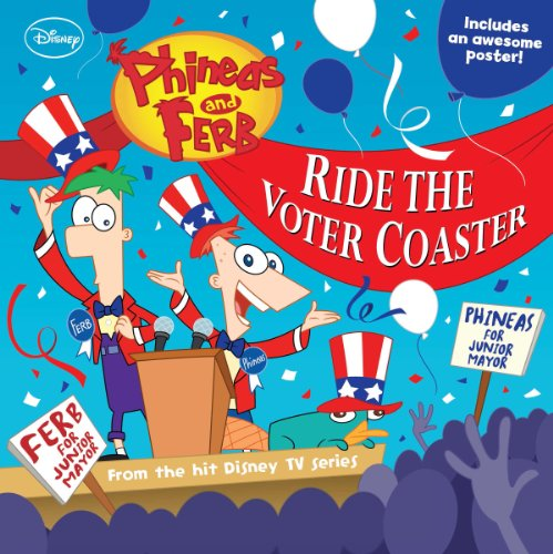 Phineas and Ferb #10: Ride the Voter Coaster! (Phineas & Ferb)