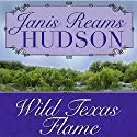 Wild Texas Flame (       UNABRIDGED) by Janis Reams Hudson Narrated by Annie Green