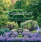 Gartenlust. Traditionelle und moderne...