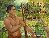 Uncle Kawaiolas Dream: A Hawaiian Story