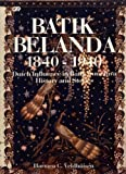 img - for Batik Belanda 1840-1940: Dutch Influence in Batik from Java History and Sources book / textbook / text book