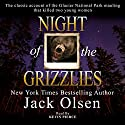 Night of the Grizzlies Audiobook by Jack Olsen Narrated by Kevin Pierce