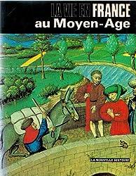 La vie en France au Moyen-Âge