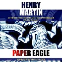 Paper Eagle Audiobook by Henry Martin Narrated by Meghan Lewis