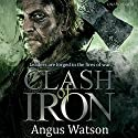 Clash of Iron Audiobook by Angus Watson Narrated by Sean Barrett