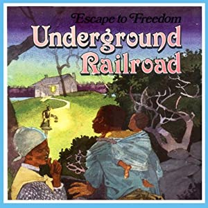 Underground Railroad: Escape to Freedom | [Janus Adams]