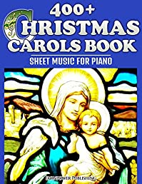 (FREE on 11/25) 400+ Christmas Carols Book - Sheet Music For Piano by Ironpower Publishing - http://eBooksHabit.com