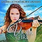 The Viola Girl: Counterfeit Princess Series, Book 2 Hörbuch von Sherri Schoenborn Murray Gesprochen von: Danielle Winter
