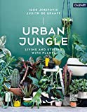 Living and Styling with Plants: Urban Jungle